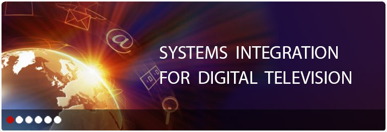 Systems Integration For Digital TV
